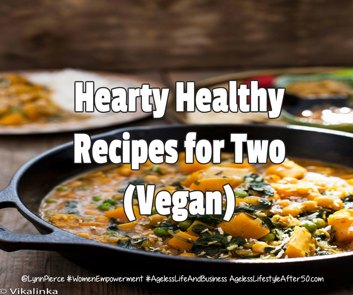 hearty healthy recipes for two vegan lynn pierce ageless lifestyle