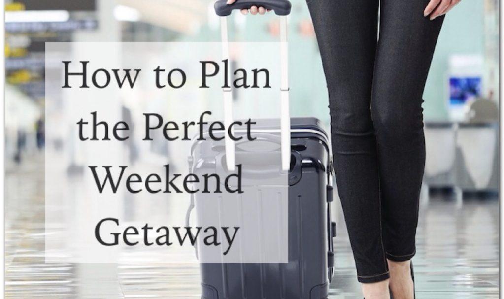 Planning Weekend Getaway