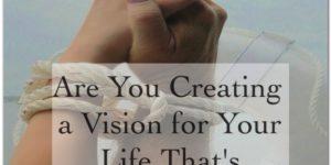 Creating A Life Vision