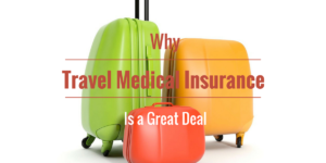 Why Traveler's Medical Insurance Is A Great Deal