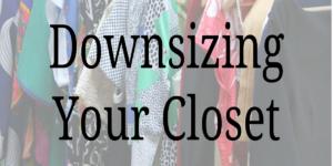 Downsizing Your Closet
