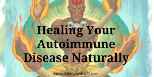 Healing Your Autoimmune Disease Naturally