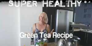 Ageless Antioxidant Super Healthy Green Tea Recipe