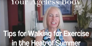 Tips for Walking for Exercise in the Heat of Summer