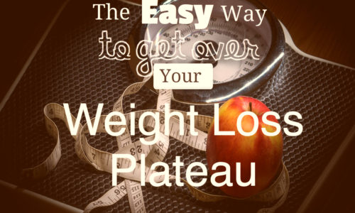The Easy Way to Get Over Your Weight Loss Plateau