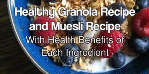 Healthy Granola Recipe and Muesli Recipe