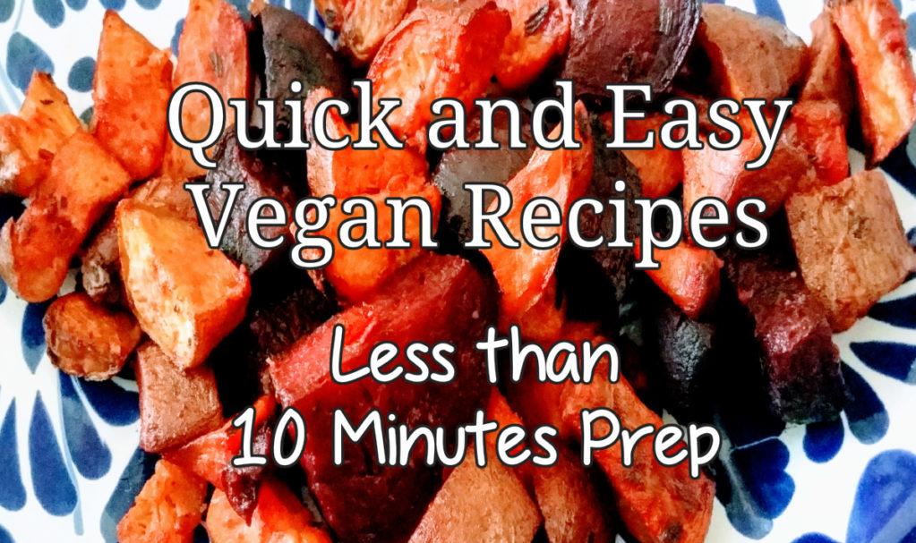 Quick and Easy Vegan Recipes