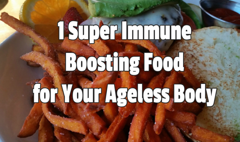 1 Super Immune Boosting Food for Your Ageless Body