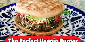The Perfect Veggie Burger
